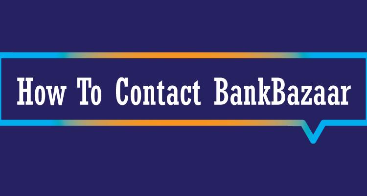 How To Contact BankBazaar