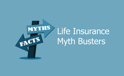 Life Insurance Myth Busters