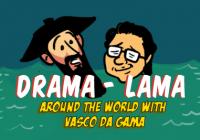 Around The World With Drama Lama And Vasco Da Gama