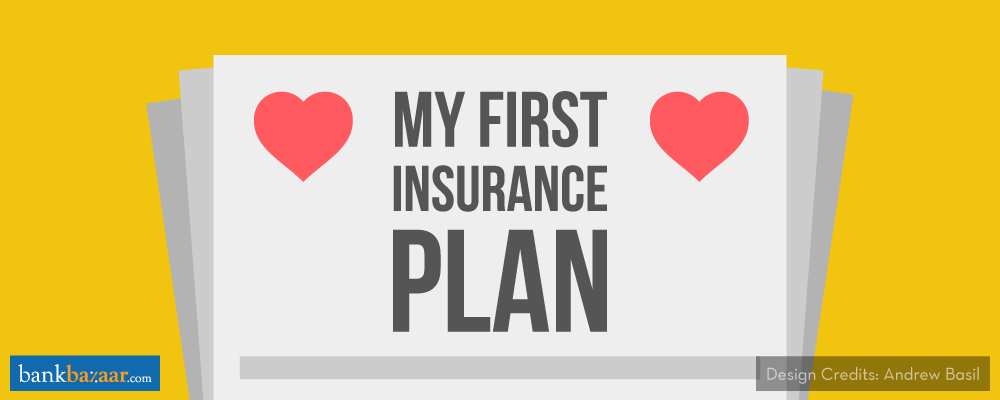 Buying Your First Life Insurance Plan? Here Are Few Things To Keep In Mind