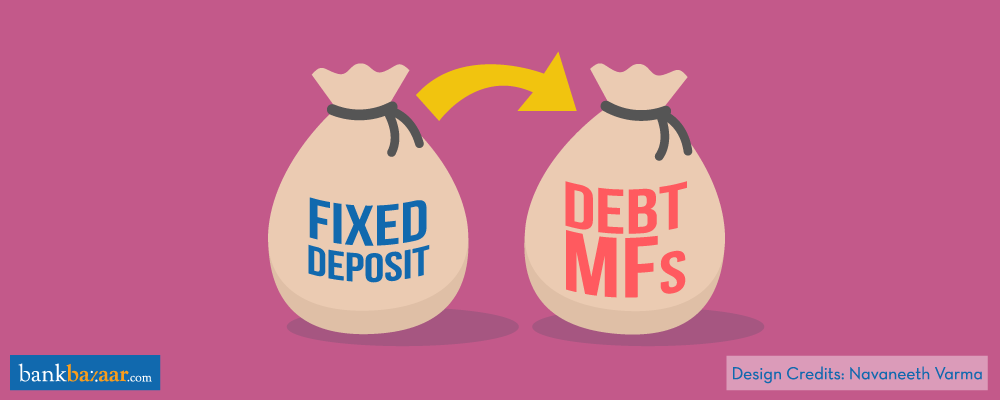 How To Switch From Fixed Deposits To Debt Mutual Funds