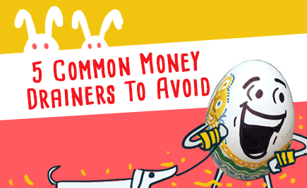 5 Common Money Drainers To Avoid