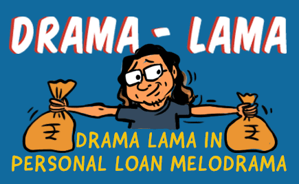 Drama Lama In Personal Loan Melodrama