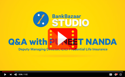 Q&A with Puneet Nanda, Deputy Managing Director, ICICI Prudential Life Insurance